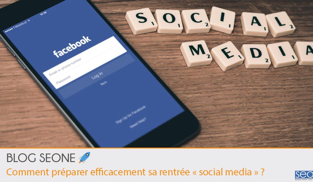 Comment préparer efficacement sa rentrée «social media»
