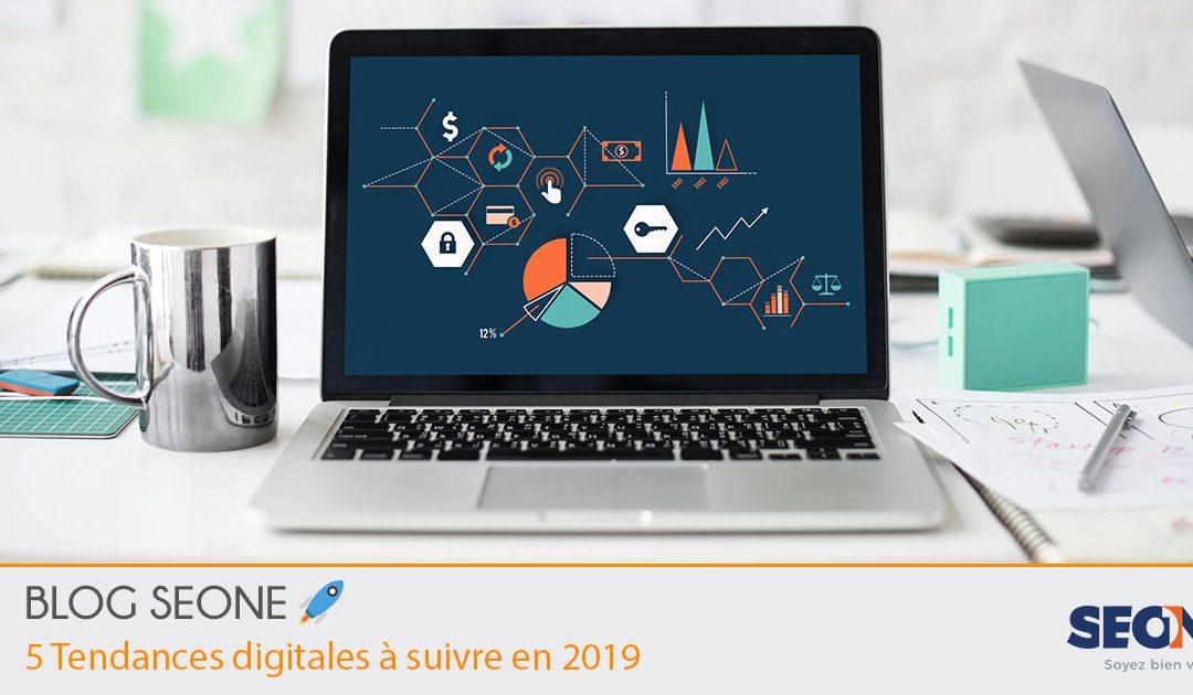 5 tendances digitales à suivre en 2019