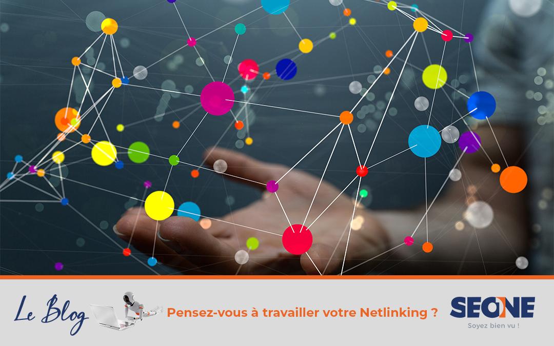 Pensez-vous à travailler votre Netlinking ?