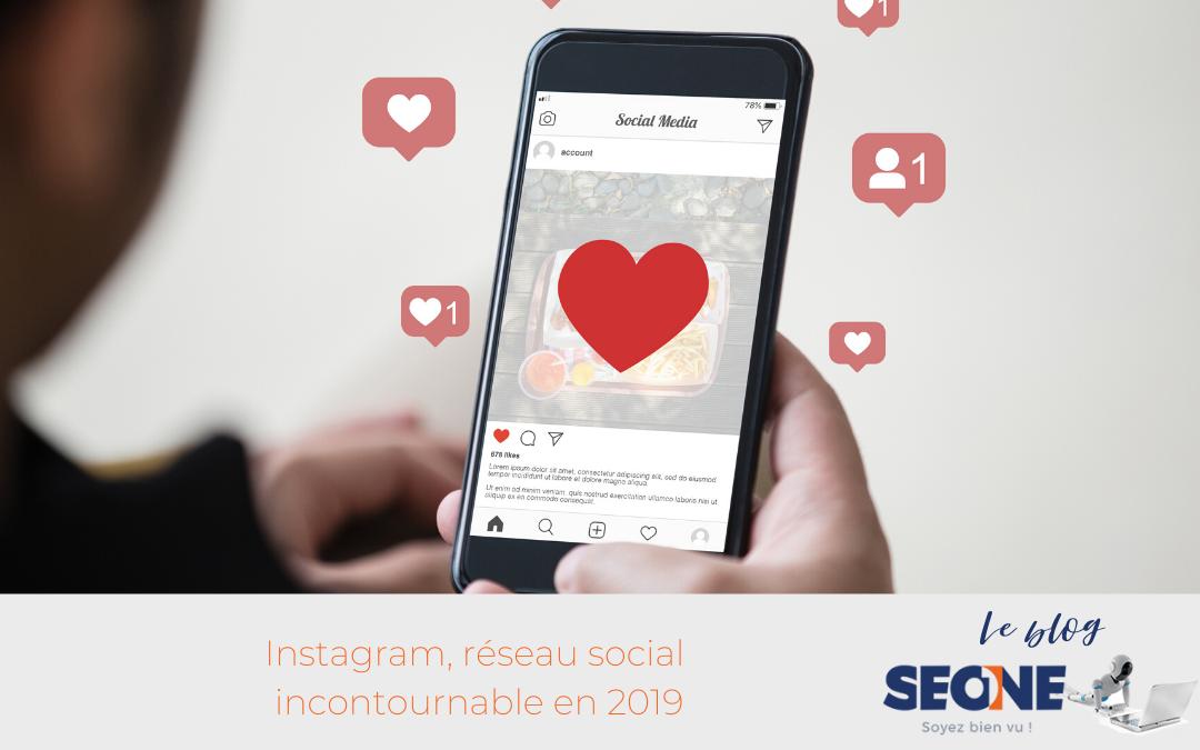Instagram, réseau social incontournable en 2019